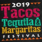 2019 Tacos, Tequila and Margaritas Festival