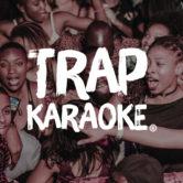 TRAP Karaoke: Indianapolis
