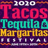 2020 Tacos & Tequila Festival (Postponed from June)