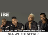 ALL WHITE AFFAIR featuring Kid Capri with a live performance by Dru Hill