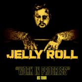 "Jelly Roll ""Work in Progress"" US Tour"